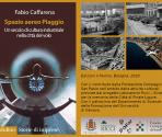 Fabio Caffarena Spazio aereo Piaggio Un secolo di cultura industriale nella città del volo Edizioni Il Mulino, Bologna, 2020